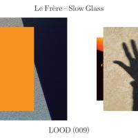 LE FRERE - Slow Glass : 12inch