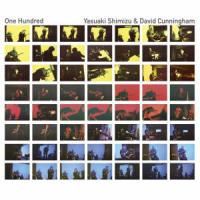 YASUAKI SHIMIZU & DAVID CUNNINGHAM - One Hundred : STAUBGOLD (GER)