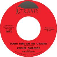 KEITHER FLORENCE - Down Here On The Ground / I Love You Lord : 7inch