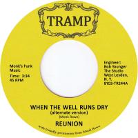 REUNION - When the Well Runs Dry : 7inch