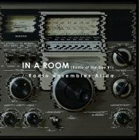 RADIO ENSEMBLES AIIDA - In A Room(Radio of the Day #1) : CD