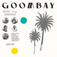 VARIOUS - Goombay! Music From The Bahamas 1951-59 : BONGO JOE (SWI)