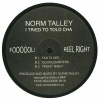 NORM TALLEY - I Tried To Told Cha : 12inch