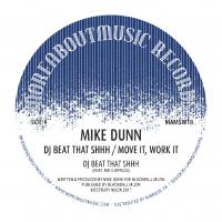 MIKE DUNN - DJ Beat That Shhh / Move It, Work It : 12inch