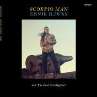 ERNIE HAWKS & THE SOUL INVESTIGATORS - Scorpio Man : LP