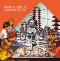 PEOPLE LIKE US - Abridged Too Far Lp : LP