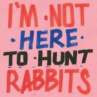VA - I'm Not Here To Hunt Rabbits (180g / Booklet / MP3 : PIRANHA MUSIK (GER)