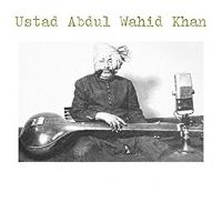 USTAD ABDUL WAHID KHAN - Ustad Abdul Wahid Khan : LP