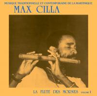 MAX CILLA - La Flute Des Mornes Volume.1 : LP