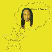 PROPHET - Wanna Be Your Man : LP