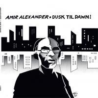 AMIR ALEXANDER - Dusk Till Dawn : JUST JACK RECORDINGS (UK)