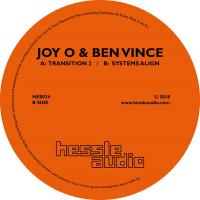 JOY O & BEN VINCE - Transition 2 / Systems Align : HESSLE AUDIO (UK)