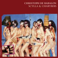 CHRISTOPH DE BABALON - Scylla & Charybdis : CROSS FADE ENTER TAINMENT (GER)