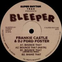 FRANKIE CASTLE & DJ FORD FOSTER - Bounce That : 12inch