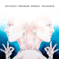 ZEITGEIST FREEDOM ENERGY EXCHANGE - S/T : WAX MUSEUM (AUS)