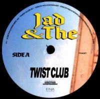 JAD & THE - TWIST CLUB : 12inch