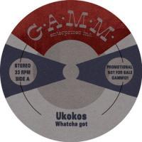 UKOKOS - Whatcha Got / Sasion : 10inch