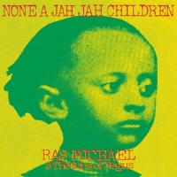 RAS MICHAEL & THE SONS OF NEGUS - None A Jah Jah Children : LP