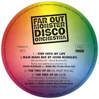 FAR OUT MONSTER DISCO ORCHESTRA - Step Into My Life (John Morales Remix) + The Two Of Us (Al Kent Remixes) : 12inch