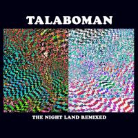 TALABOMAN - The Night Land Remixes (SUPERPITCHER, SAMO DJ & L.B. DUB CORP  Remixes) : 12inch