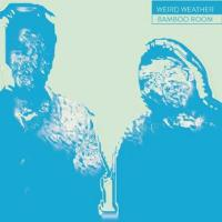 WEIRD WEATHER - Bamboo Room (Feat Ormus Mix) : (EMOTIONAL) ESPECIAL (UK)