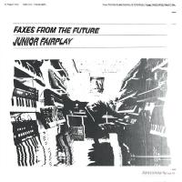 JUNIOR FAIRPLAY - Faxes From The Future (feat Roy Of The Ravers Remix) : (EMOTIONAL) ESPECIAL (UK)