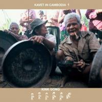 KINK GONG - Kavet In Cambodia 1 : CDr