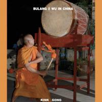 KINK GONG - Bulang 2 Wu In Chine : CDr