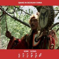 KINK GONG - Qiang In Sichuan China : CDr