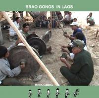 KINK GONG - Brao Gongs In Laos : KINK GONG (GER)