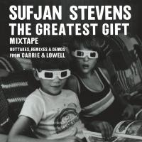 SUFJAN STEVENS - The Greatest Gift (Outtakes, Remixes & Demos From Carrie & Lowell) : ASTHMATIC KITTY (US)
