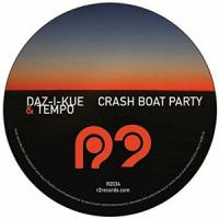 DAZ-I-KUE & TEMPO - Crash Boat Party : R2 (UK)