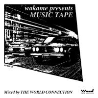 THE WORLD CONNECTION - WAKAME presents MUSICTAPE 1 : WOOD TAPE ARCHIVES (JPN)