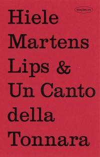 HIELE MARTENS - Lips & Un Canto Della Tonnara : EDIÇÕES CN (BEL)