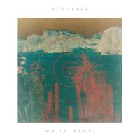 SORCERER - White Magic : BE WITH <wbr>(UK)