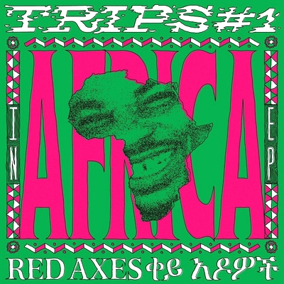 RED AXES - Trips #1: In Africa EP : K7 (GER)
