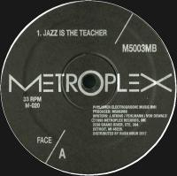 M500 & 3MB - Jazz Is The Teacher : METROPLEX (US)