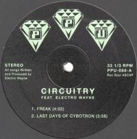 CIRCUITRY feat. ELECTRO WAYNE - FREAK : PEOPLES POTENTIAL UNLIMITED (US)