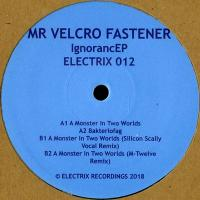 MR VELCRO FASTENER - Ignorance EP : ELECTRIX (UK)