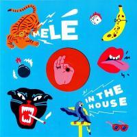 MELÉ - Melé In The House : 12inch