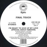 FINAL TOUCH - I'm Ready To Give Up My Love (Special Disco Version) : 12inch