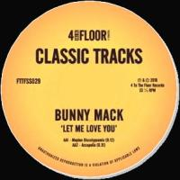 BUNNY MACK - LET ME LOVE YOU (incl. DJ GREGORY & MOPLEN REMIXES) : 12inch