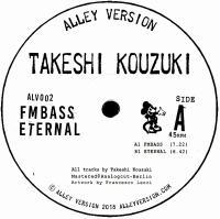 TAKESHI KOUZUKI - FMBASS / ETERNAL : 12inch