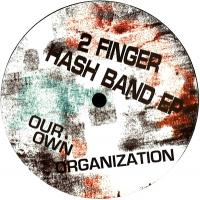 OUR OWN ORGANIZATION - 2 Finger Hash Band EP : NEROLI (ITA)