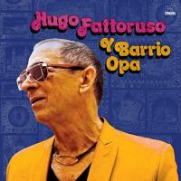HUGO FATTORUSO - Hugo Fattoruso Y Barrio Opa : FAR OUT <wbr>(UK)