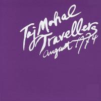 TAJ MAHAL TRAVELLERS - 8/1/1974 : 2LP