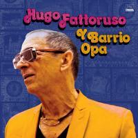HUGO FATTORUSO - Hugo Fattoruso Y Barrio Opa : CD