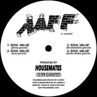 HOUSEMATES - SOUL VALUE (FLORIST & LAMUSA II REMIXES) : NAFF (UK)