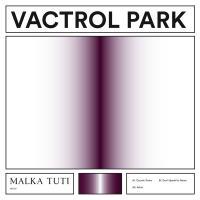 VACTROL PARK - Self Titled / Vactrol Park : MALKA TUTI (ISR)