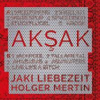 JAKI LIEBEZEIT & HOLGER MERTIN - Akşak : LP